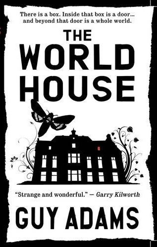 """The story-within-a-story done right"" : review of ""The World House"", Guy Adams, SF Site 2010"